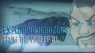 Exploring Horizons: From the Void EP-01