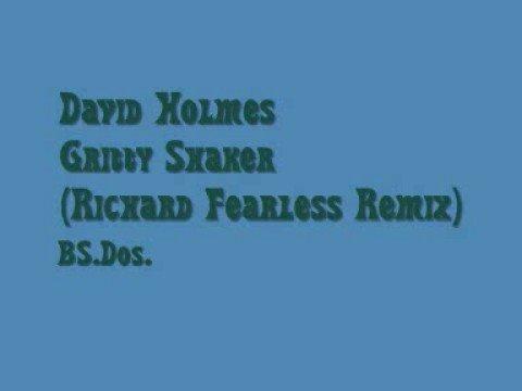 David Holmes ~ Gritty Shaker (Richard Fearless Remix)