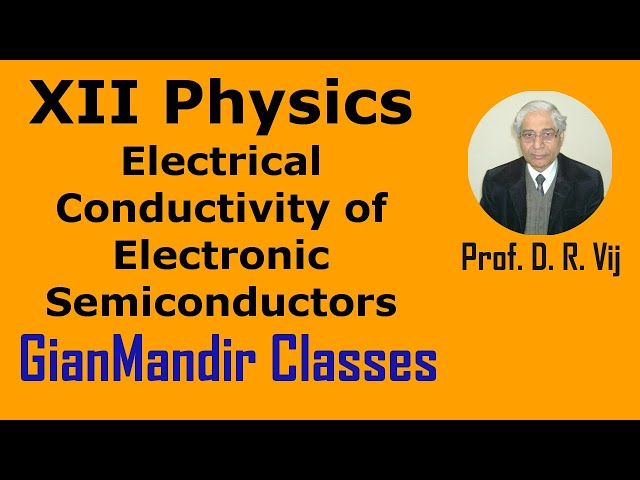 XII Physics | Electrical Conductivity of Electronic Semiconductors by Poonam Ma'am