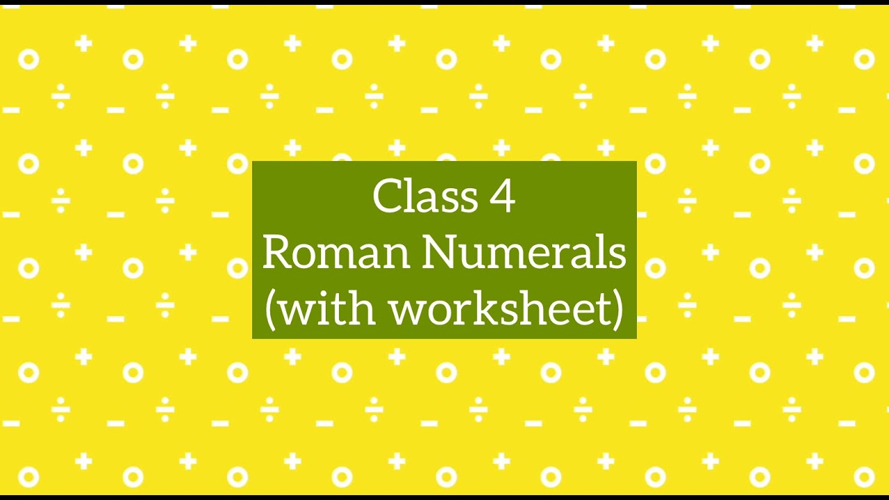 hight resolution of Class 4 Maths CBSE : Chapter 2 Roman Numerals - YouTube