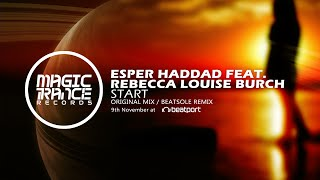 Esper Haddad feat. Rebecca Louise Burch - Start (Original Mix) [Magic Trance]