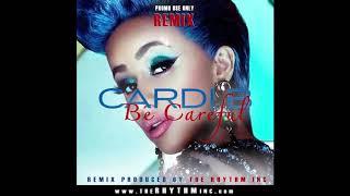 Cardi B - Be Careful REMIX (Produced by The RHYTHM Inc) Clean