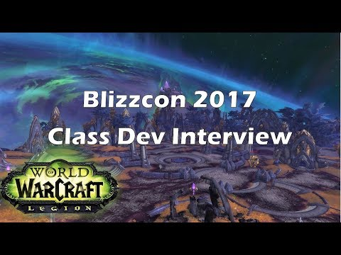 [Legion] Blizzcon 2017 Class Dev Interview