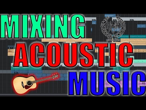 RAK RECORDINGS: MIXING ACOUSTIC MUSIC!