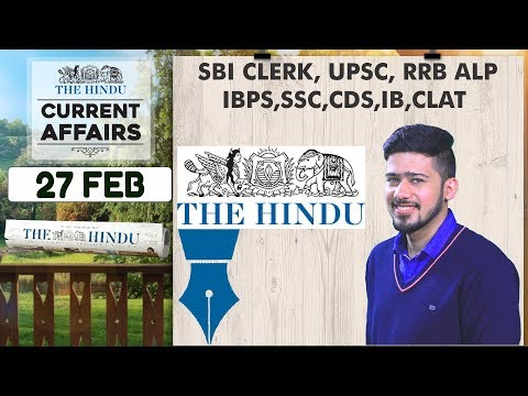 CURRENT AFFAIRS | THE HINDU | 27th February 2018 | SBI CLERK, UPSC,IBPS, RRB ALP,SSC,CDS,IB