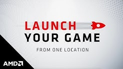 Launch All Your Games in One Place with Radeon™ Software