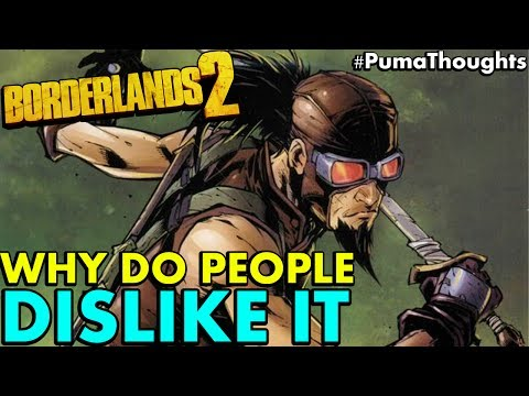 Why do people seem to hate Borderlands and is Borderlands 2 Bad? Does It Suck? #PumaThoughts