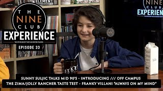 "The Nine Club EXPERIENCE | Sunny Suljic From ""Mid 90s"" - Episode 33"