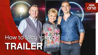 How to Stay Young | Trailer - BBC One