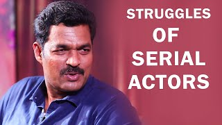 Struggle of serial actor