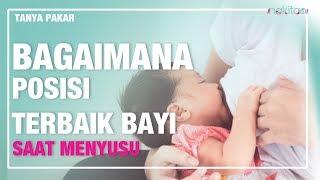 Bagaimana Posisi Terbaik Bayi saat Menyusu?