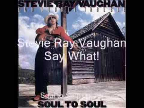 Say What! - Stevie Ray Vaughan - Soul to Soul - 1985 (HD) mp3