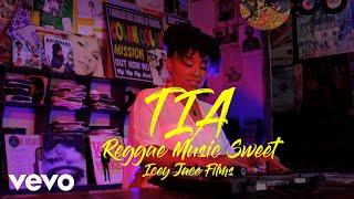 Tia - Reggae Music Sweet (Official Video)