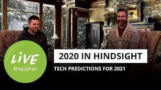 2020 in hindsight + tech predictions for 2021