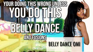 BELLY DANCE OMI   YOUR DOING IT WRONG UNLESS YOU DO THIS