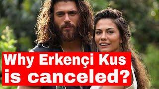 Erkençi Kus is сanceled. Why?