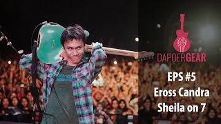 Dapoer Gear (Eps 5) - Eross Candra - Sheila on 7