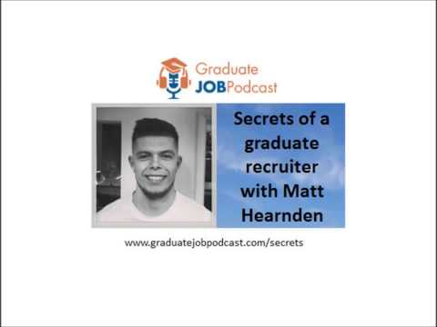 Secrets of a graduate recruiter with Matt Hearnden - Graduate Job Podcast #19