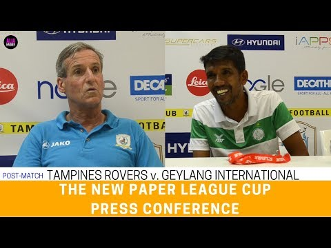 Tampines Rovers v. Geylang International (The New Paper League Cup 2017) [Post-Match]