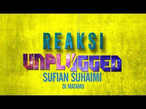 REAKSI UNPLUGGED: Sufian Suhaimi - Di Matamu