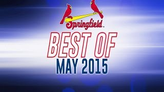 Springfield Cardinals - Best of May 2015