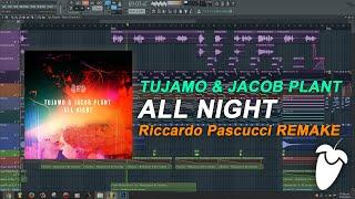 Tujamo & Jacob Plant - All Night (Original Mix) (FL Studio Remake + FLP)