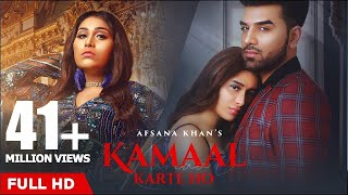 Kamaal Karte Ho: Afsana Khan | Paras Chhabra & Mahira Sharma | Goldboy | New Hindi Song 2020