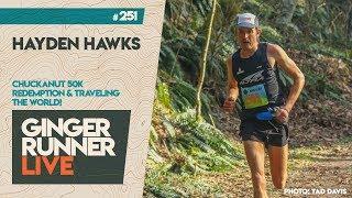 GRL #251 | Hayden Hawks - Chuckanut 50k Champ