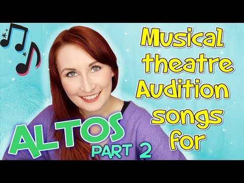 Musical Theatre Audition Songs for Altos (Part 2)
