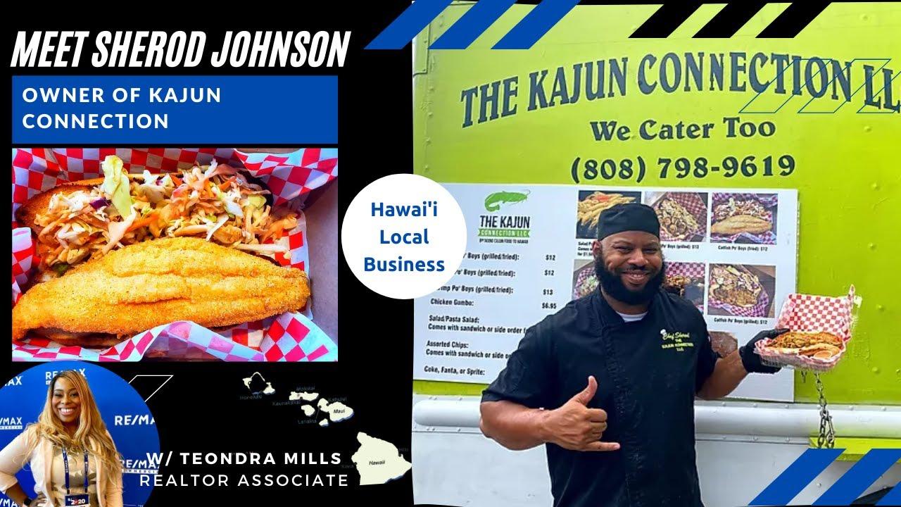 Meet Sherod Johnson: Owner of Kajun Connection: Black Owned Business Best Cajun Food Truck in Hawaii