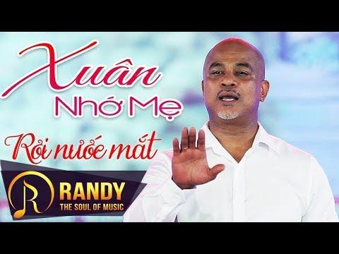 Randy Nhạc Xuân Nhớ Mẹ 2019 ‣ Nhạc Xuân Trữ Tình Về Mẹ Cảm Động Rơi Nước Mắt