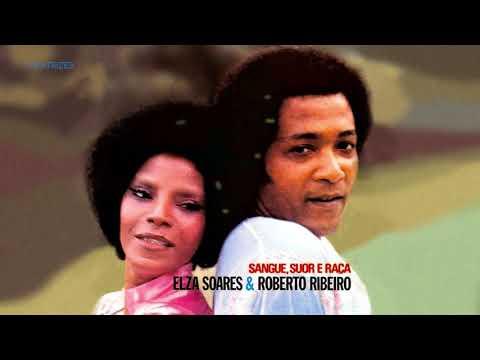 Elza Soares e Roberto Ribeiro - Sangue, Suor e Raça - 1972 (Álbum Completo)