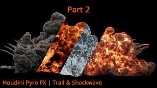 Pyro FX in Houdini Tutorial , Part 02   Shockwave,Trail  Explosion   For Beginner