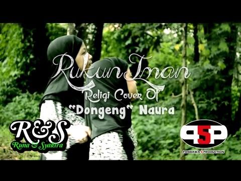 RUNA & SYAKIRA - RUKUN IMAN ( Dongeng - Neona / Cover Religi )