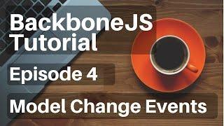 Backbone.js Tutorial - 4 - Model Change Events