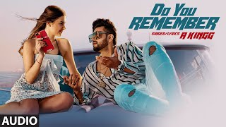 Do You Remember A Kingg Full Audio Song Kneon Latest Punjabi Songs 2019