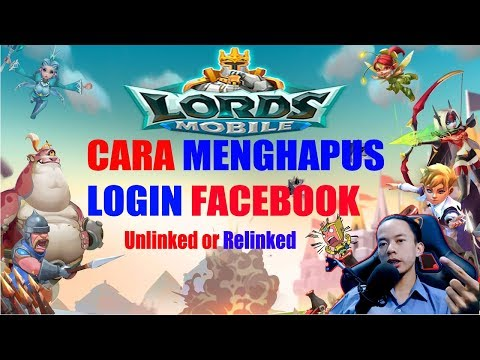 CARA MENGHAPUS FACEBOOK LOGIN | LORDS MOBILE INDONESIA