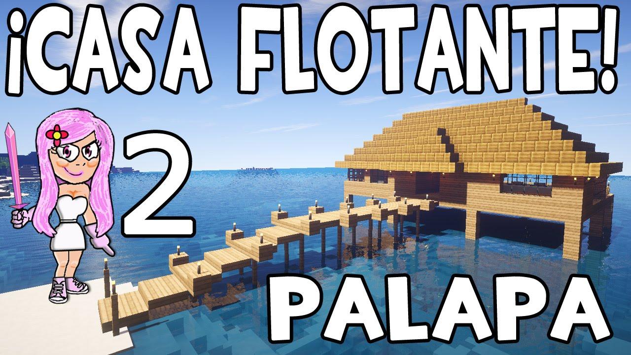 Casa flotante o palapa en minecraft parte 2 c mo hacer y for Blancana y mirote minecraft