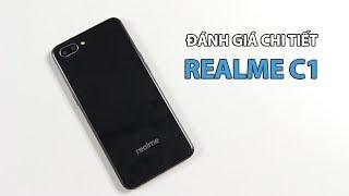 Đánh giá chi tiết Realme C1: Smartphone rẻ nhất của Realme có gì???