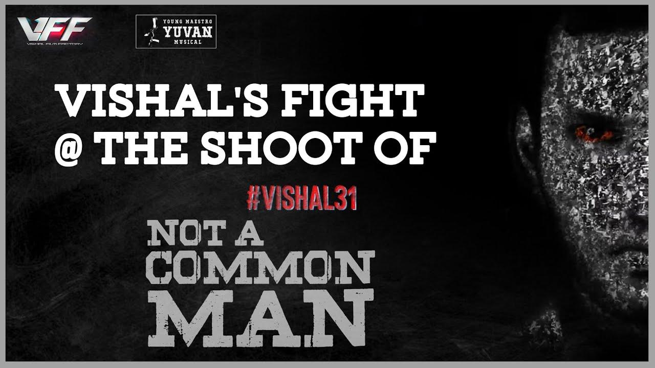 Vishal's Fight @ the Shoot of #Vishal31   Not A Common Man