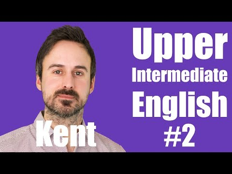 Upper Intermediate English with Kent #2