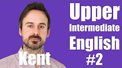 Upper Intermediate English with Kent #2