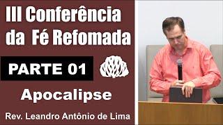 Apocalipse Rev. Leandro Lima - PARTE 01