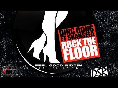Ding Dong & Shenseea - Rock The Floor [Feel Good Riddim] November 2016