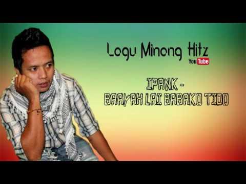 Ipank - Baayah Lai Babako Tido | Lagu Minang terbaru