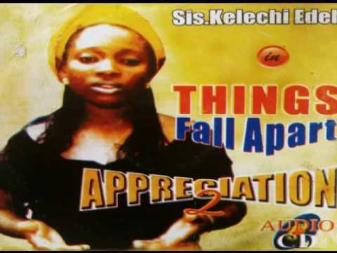 THINGS FALL APART.....SISTER KELECHI EDE