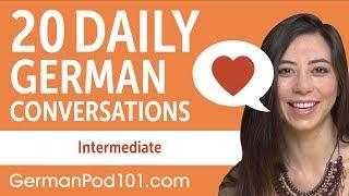 20 Daily German Conversations - German Practice for Intermediate learners
