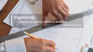Ingenier@   Registra tus Diseños y Planos en Blockchain   www.Solvaip.com