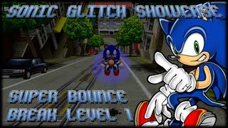 Sonic Glitch Showcase - Episode 1 - Super Bounce, Break Level 1!