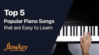 Top 5 Popular Piano Songs that are Easy to Learn